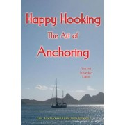 Happy Hooking - The Art of Anchoring by Capt Alex Blackwell