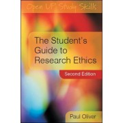 The Student's Guide to Research Ethics by Paul Oliver
