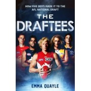 The Draftees: How Five Boys Made It To The Afl National Draft, by Emma Quayle