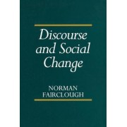 Discourse and Social Change by Norman Fairclough