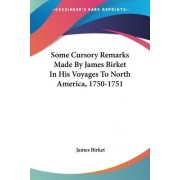 Some Cursory Remarks Made by James Birket in His Voyages to North America, 1750-1751 by James Birket