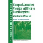 Changes of Atmospheric Chemistry and Effects on Forest Ecosystems by R. F. Huttl
