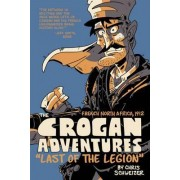The Crogan Adventures: Last of the Legion by Chris Schweizer