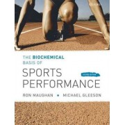 The Biochemical Basis of Sports Performance by Ronald J. Maughan