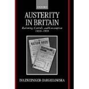 Austerity in Britain by Professor of Modern British History Ina Zweiniger-Bargielowska