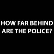"""T-Shirt - How Far Behind Are The Police?"""