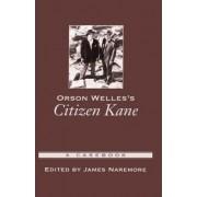 Orson Welles's Citizen Kane by James Naremore