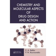 Chemistry and Molecular Aspects of Drug Design and Action by E. A. Rekka