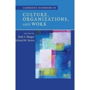 Cambridge Handbook of Culture, Organizations, and Work by Rabi S. Bhagat