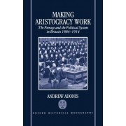 Making Aristocracy Work by Senior Policy Advisor to the Prime Minister Andrew Adonis