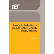 Economic Evaluation of Projects in the Electricity Supply Industry by Hisham Khatib