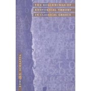 The Beginnings of Rhetorical Theory in Classical Greece by Edward Schiappa