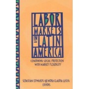Labor Markets in Latin America by Sebastian Edwards