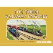 The Thomas the Tank Engine the Railway Series: The Three Railway Engines Number 1 by Rev. Wilbert Vere Awdry