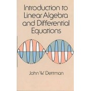Introduction to Linear Algebra and Differential Equations by John W. Dettman