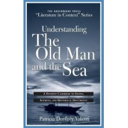 Understanding the Old Man and the Sea by Patricia Dunlavy Valenti