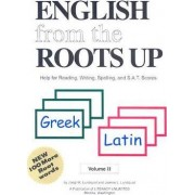 English from the Roots Up by Joegil K. Lundquist