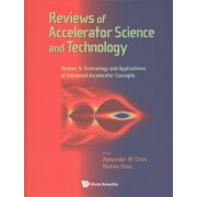 Reviews Of Accelerator Science And Technology - Volume 9: Technology And Applications Of Advanced Accelerator Concepts by Weiren Chou
