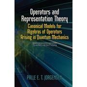 Operators and Representation Theory: Canonical Models for Algebras of Operators Arising in Quantum Mechanics