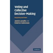 Voting and Collective Decision-Making by Annick Laruelle