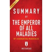 Key Takeaways & Analysis of Siddhartha Mukherjee's the Emperor of All Maladies: A Biography of Cancer