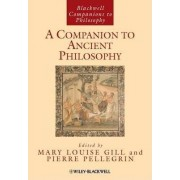 A Companion to Ancient Philosophy by Mary Louise Gill