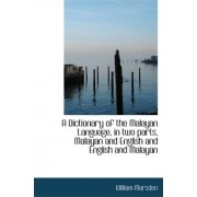 A Dictionary of the Malayan Language, in Two Parts, Malayan and English and English and Malayan by William Marsden