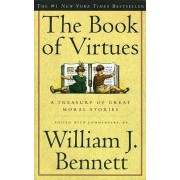 The Book of Virtues by William Bennett