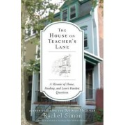 The House on Teacher's Lane by Rachel Simon