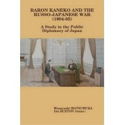 Baron Kaneko and the Russo-Japanese War (1904-05): A Study in the Public Diplomacy of Japan by Ian Ruxton (trans.)