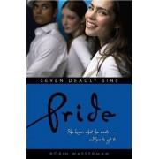 Seven Deadly Sins Pride by Robin Wasserman