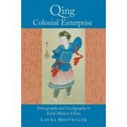 Qing Colonial Enterprise by Laura Hostetler