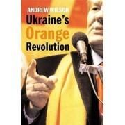 Ukraine's Orange Revolution by Andrew Wilson