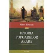 Istoria popoarelor arabe - Albert Houranu