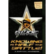 G.I. Joe the Rise of Cobra: Knowing Is Half the Battle! by David Lewman
