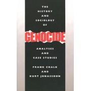 The History and Sociology of Genocide by Frank Chalk