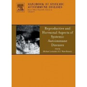 Reproductive and Hormonal Aspects of Systemic Autoimmune Diseases by Michael Lockshin