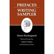 Kierkegaard's Writings: Prefaces: Writing Sampler by S