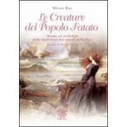 Milena Rao Le creature del popolo fatato. Storie ed archetipi dalle tradizioni dei popoli della dea ISBN:9788888611266