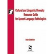 Cultural and Linguistic Diversity Resource Guide for Speech-Language Pathologists by Brian Goldstein