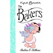 The Bakers: Babies And Kittens by Kyle Baker