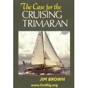 The Case for the Cruising Trimaran by Jim Brown