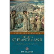 The Life of St. Francis of Assisi by St Bonaventure