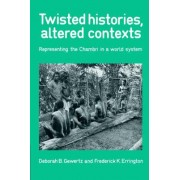 Twisted Histories, Altered Contexts by Deborah B. Gewertz