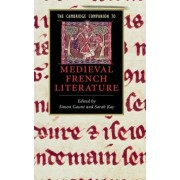 The Cambridge Companion to Medieval French Literature by Simon Gaunt