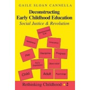 Deconstructing Early Childhood Education by Gaile Sloan Cannella