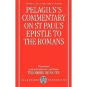 Pelagius' Commentary on St Paul's Epistle to the Romans by Pelagius