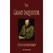 The Grand Inquisitor by Fyodor Mikhailovich Dostoevsky
