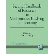 Second Handbook of Research on Mathematics Teaching and Learning by Frank K. Jr. Lester