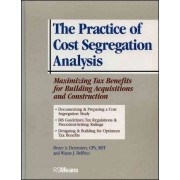The Practice of Cost Segregation Analysis by Bruce A. Desrosiers